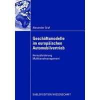 Gesch�ftsmodelle Im Europ�ischen Automobilvertrieb : Herausforderung Multikanalmanagement