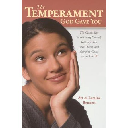 The Temperament God Gave You : The Classic Key to Knowing Yourself, Getting Along with Others, and Growing Closer to the (Getting Along With Your Mother In Law)