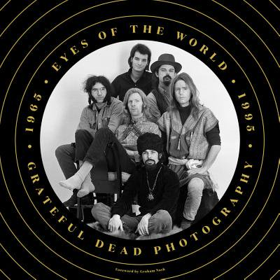 Eyes of the World : Grateful Dead Photography (Raising Grateful Kids In An Entitled World)