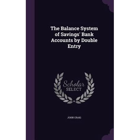 The Balance System Of Savings Bank Accounts By Double Entry