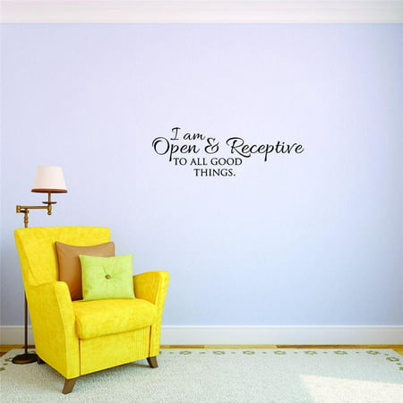 """Custom Wall Decal Sticker I Am Open & Receptive To All Good Things. Inspirational Life Quote - Self Esteem Home Decor 8 x 20"""""""