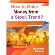 How to Make Money from a Stock Trend? - eBook