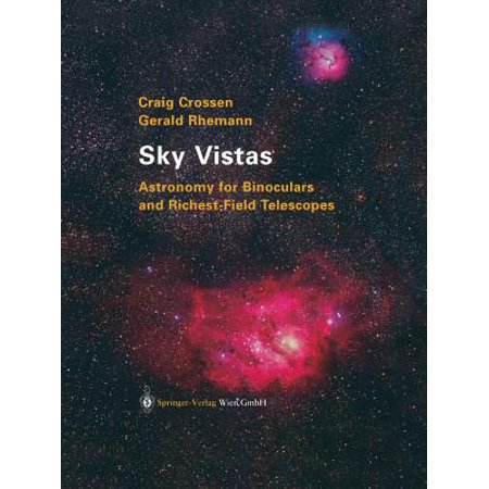 Sky Vistas : Astronomy for Binoculars and Richest-Field Telescopes
