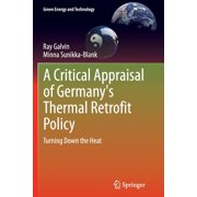 A Critical Appraisal of Germany's Thermal Retrofit Policy : Turning Down the Heat