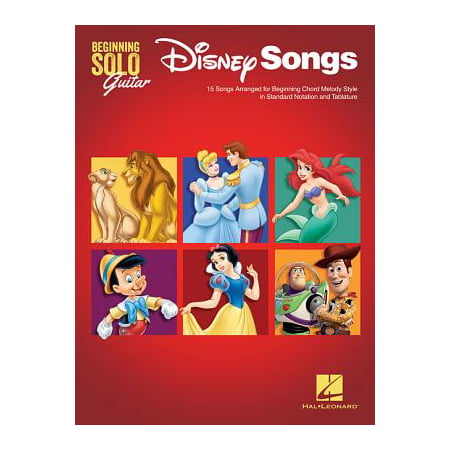 Disney Songs - Beginning Solo Guitar : 15 Songs Arranged for Beginning Chord Melody Style in Standard Notation and Tablature
