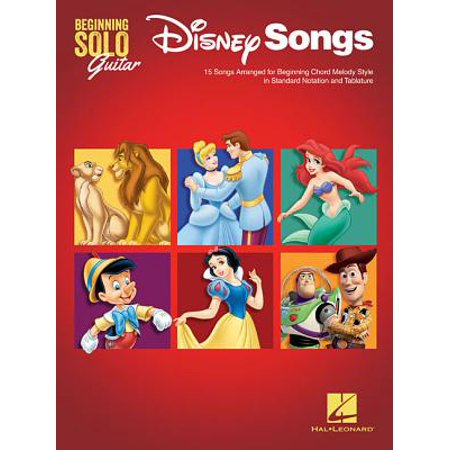 Disney Songs - Beginning Solo Guitar : 15 Songs Arranged for Beginning Chord Melody Style in Standard Notation and