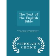 The Text of the English Bible - Scholar's Choice Edition