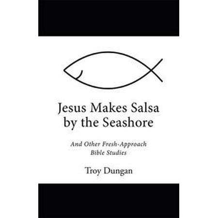 - Jesus Makes Salsa by the Seashore - eBook