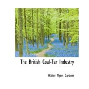 The British Coal-Tar Industry