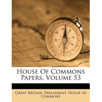 House of Commons Papers, Volume 53 Paperback