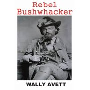Rebel Bushwhacker
