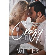 On a Crazy Idea : A Best Friends to Lovers Story
