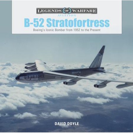 B-52 Stratofortress : Boeing's Iconic Bomber from 1952 to the (Boeing B-29 Bomber)