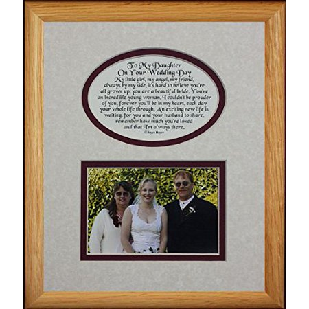 8X10 To My Daughter On Your Wedding Day Picture & Poetry Photo Gift Frame ~ Cream/Burgundy Mat With Light/Medium Frame ~ Great Wedding Day Keepsake Gift For The Bride From Her Mother Or