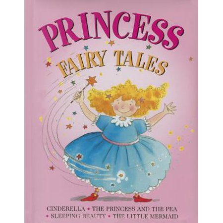 Princess Fairy Tales : Cinderella, the Princess and the Pea; Sleeping Beauty; The Little (The Little Mermaid A Fairy Tale Adventure)