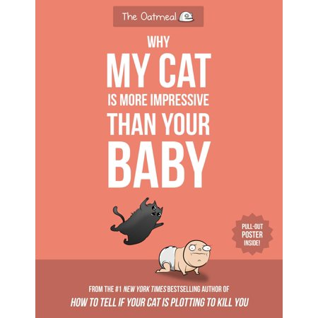 Cat Baby Dumper (Why My Cat Is More Impressive Than Your Baby )