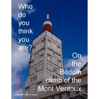 Who Do You Think You Are? on the Bedoin Climb of the Mont Ventoux.