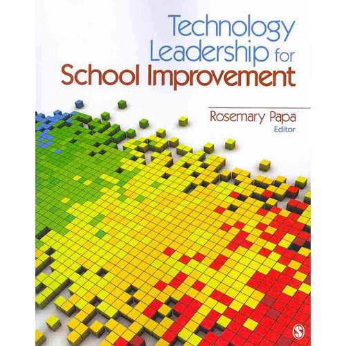 Technology Leadership for School Improvement