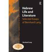 Society for Old Testament Study: Hebrew Life and Literature: Selected Essays of Bernhard Lang (Hardcover)