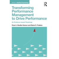 Applied Psychology: Transforming Performance Management to Drive Performance: An Evidence-based Roadmap (Paperback)