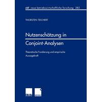 Nutzenschätzung in Conjoint-Analysen : Theoretische Fundierung Und Empirische Aussagekraft