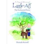 The Magical Adventure Of Little Alf - The Enchanted Forest (Paperback)