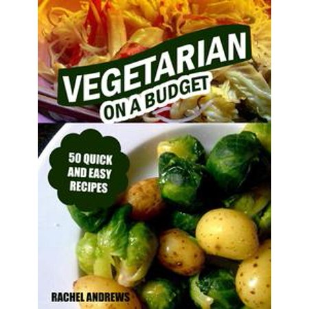 Vegetarian On a Budget: 50 Quick and Easy Recipes - - A Quick And Easy Halloween Costume