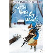 Little House in the Big Woods (The Little House on the Prairie) (Paperback)