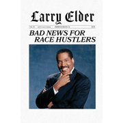 Bad News for Race Hustlers (Paperback)