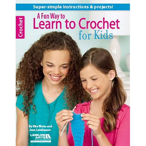 Leisure Arts A Fun Way to Learn Crochet For Kids