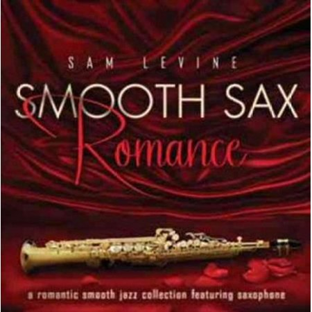 Smooth Sax Romance: A Romantic Smooth Jazz Collection Featuring Saxophone (CD)