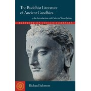 The Buddhist Literature of Ancient Gandhara : An Introduction with Selected Translations