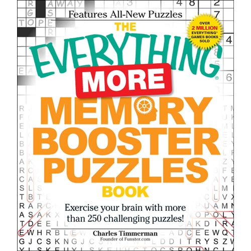 The Everything More Memory Booster Puzzles Book: Exercise Your Brain With More Than 250 Challenging Puzzles!