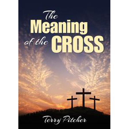 The Meaning of the Cross - eBook