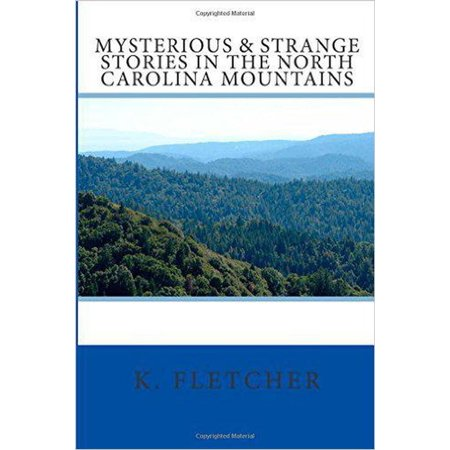 Mysteries and Strange Stories in the North Carolina Mountains -