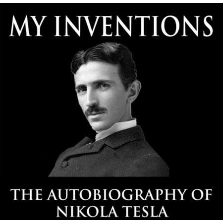 My Inventions Autobiography Of Nikola Tesla Walmart
