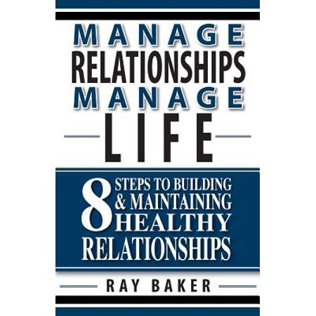 Manage Relationships  Manage Life