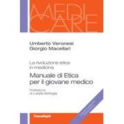 Manuale di etica per il giovane medico. La rivoluzione etica in medicina - eBook