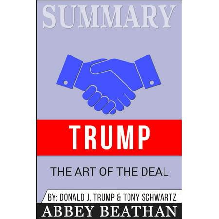 Summary of Trump: The Art of the Deal by Donald J. Trump & Tony Schwartz -