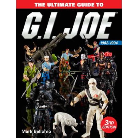 Ultimate Care Guide (The Ultimate Guide to G.I. Joe 1982-1994 )