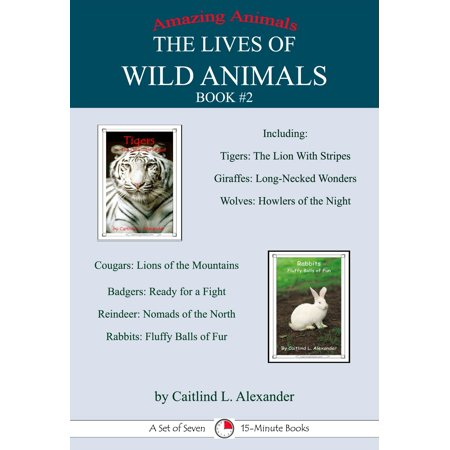 The Lives of Wild Animals Book #2: A Set of Seven 15-Minute Books - eBook
