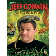 Jeff Corwin: A Wild Life - eBook