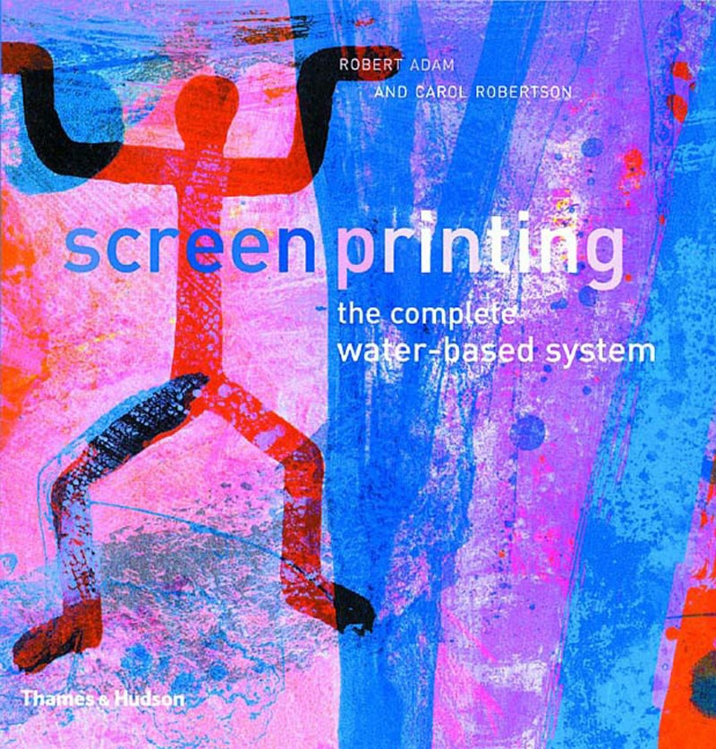 Screenprinting : The Complete Water-Based System