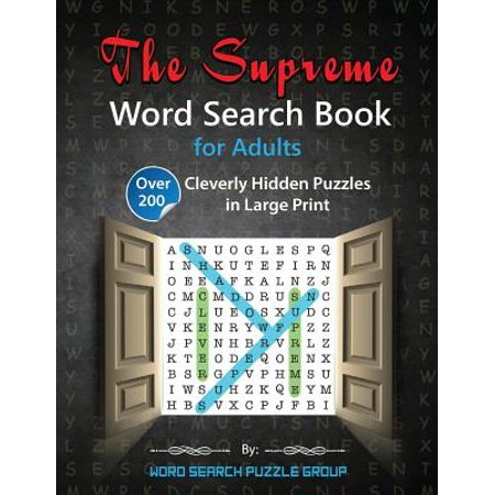 The Supreme Word Search Book for Adults : Over 200 Cleverly Hidden Puzzles in Large Print - Adult Word Search