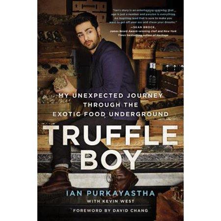 Truffle Boy : My Unexpected Journey Through the Exotic Food Underground - Boys Food