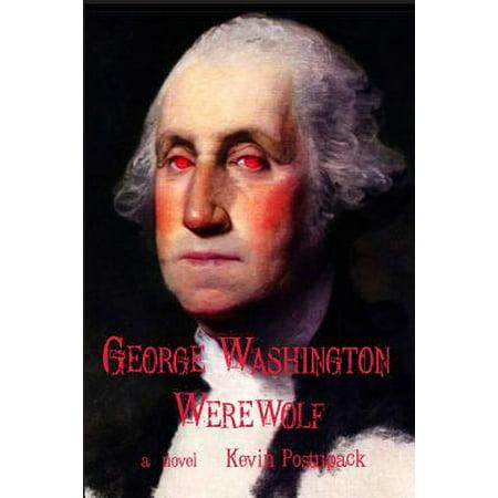 George Washington Werewolf (Werewolf Claw Marks)