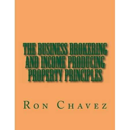 The Business Brokering And Income Producing Property Principles