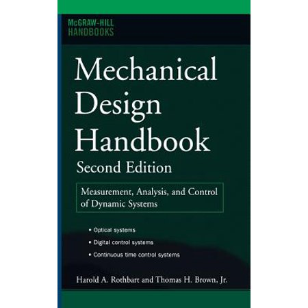 Mechanical Design Handbook, Second Edition : Measurement, Analysis and Control of Dynamic