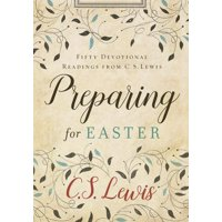 Preparing for Easter: Fifty Devotional Readings from C. S. Lewis (Hardcover)