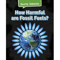 Earth Debates: How Harmful Are Fossil Fuels? (Paperback)